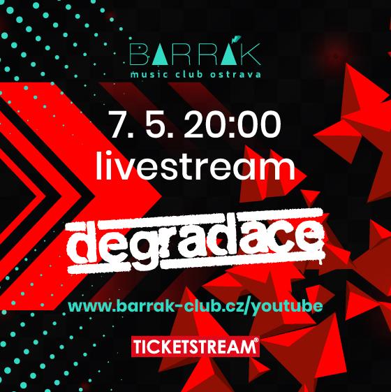 Degradace - live stream z Barráku