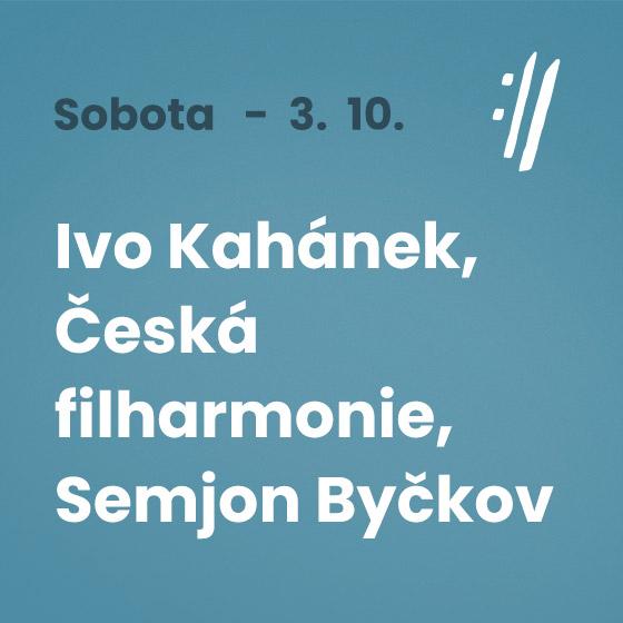 Ivo Kahánek, Česká filharmonie, Semjon Byčkov<BR>Mezinárodní hudební festival Český Krumlov 2020