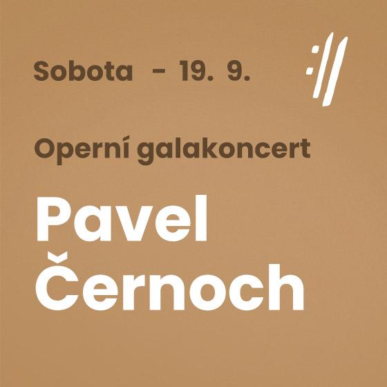 Operní galakoncert: Pavel Černoch<BR>Mezinárodní hudební festival Český Krumlov 2020