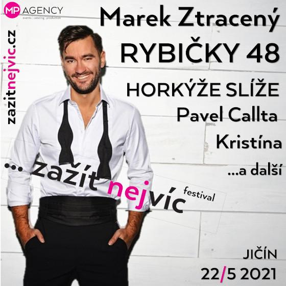 Festival ... Zažít nejvíc 2021 <br>Rybičky 48, Pavel Callta, Horkýže Slíže a další.