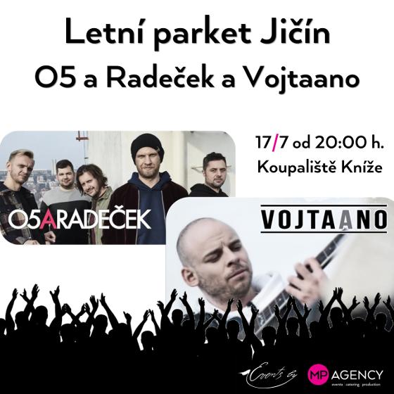 O5 a Radeček & Vojtaano<br>Letní parket Jičín