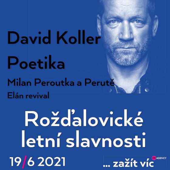 Rožďalovické letní slavnosti<br>Poetika, David Koller<br>Milan Peroutka a Perutě, Elán revival