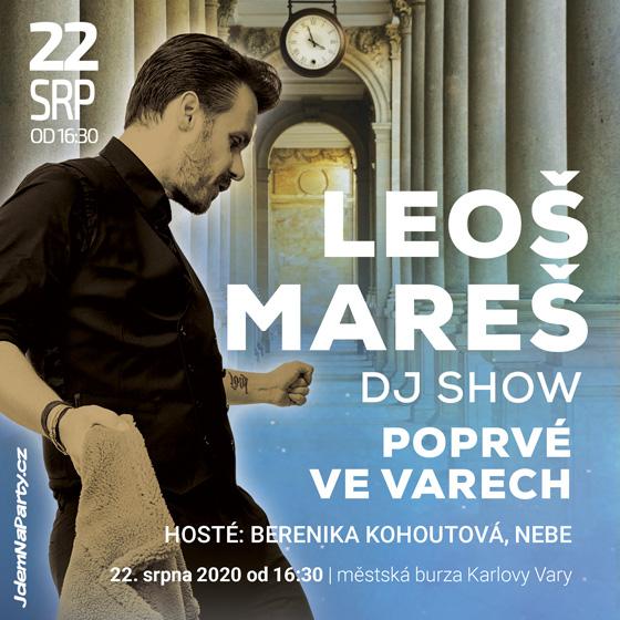 Leoš Mareš – Poprvé ve Varech<br>hosté: Berenika Kohoutová, Nebe