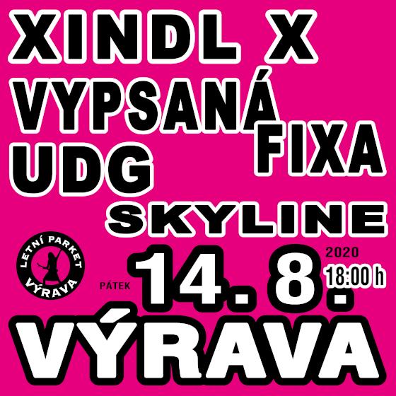 Xindl X, Vypsaná fiXa, Skyline, UDG<br>Výrava Open Air 2020