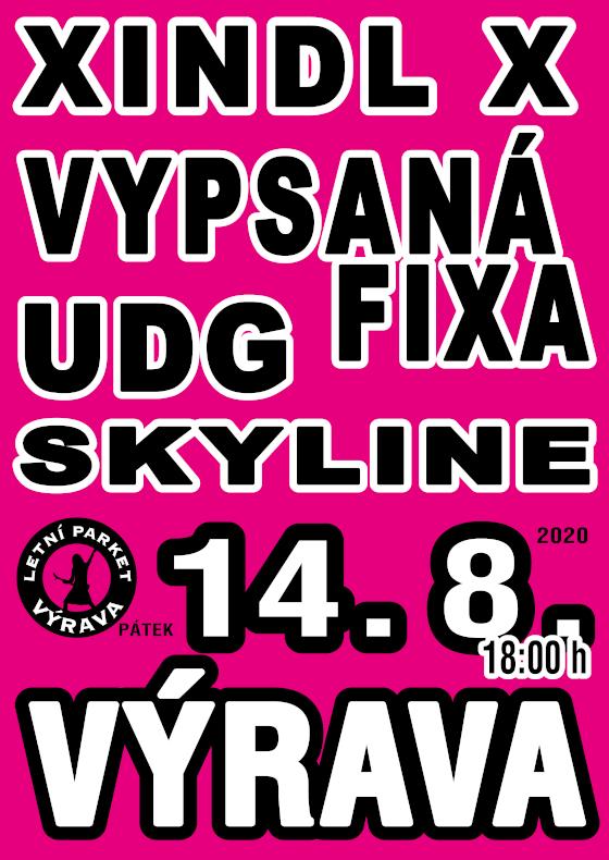 Xindl X, Vypsaná fiXa, Skyline, UDG