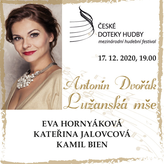 Duchovní koncert pro naději<br>Antonín Dvořák - Lužanská mše<br>Hudba zemí V4<br>České doteky hudby