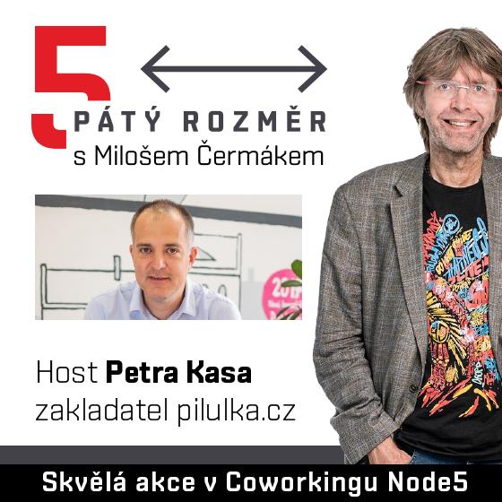 Pátý rozměr s Milošem Čermákem<br>Host: Petr Kasa<br>pilulka.cz