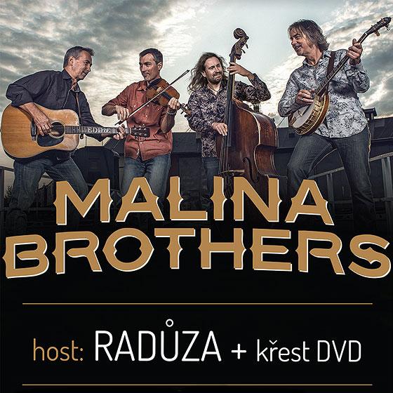 MALINA BROTHERS/+ HOST RADŮZA/- Plzeň -KD Šeříková Plzeň
