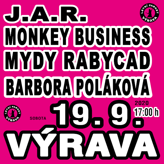 J.A.R., Monkey Business, Bára Poláková, Mydy Rabycad<br>Výrava Open Air 2020