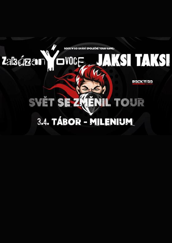 ZakázanÝovoce + Jaksi Taksi<br>Svět se změnil tour