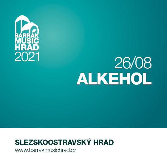 BARRÁK MUSIC HRAD 2021- ALKEHOL- koncert v Ostravě -Slezskoostravský hrad Ostrava