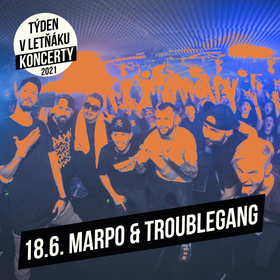 Marpo & Troublegang<br>Týden v letňáku