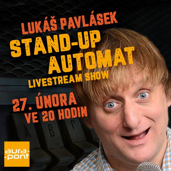 LUKÁŠ PAVLÁSEK/STAND-UP AUTOMAT/LIVESTREAM SHOW- ČR -Livestream ČR
