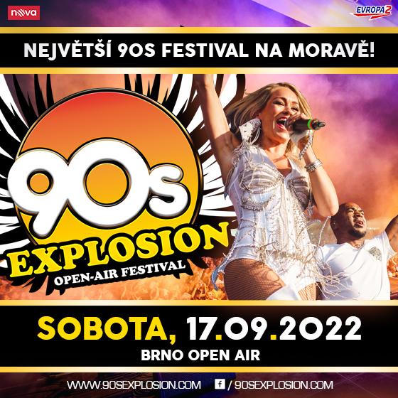 90s Explosion open-air festival Brno 2022<BR>Největší 90s festival na Moravě!<BR>Twenty 4 Seven, Mr. President, E-Rotic, Fun Factory, Masterboy a další..