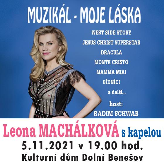 Koncert Leony Machálkové s kapelou/Muzikál - moje láska/- Dolní Benešov -KD Dolní Benešov Dolní Benešov