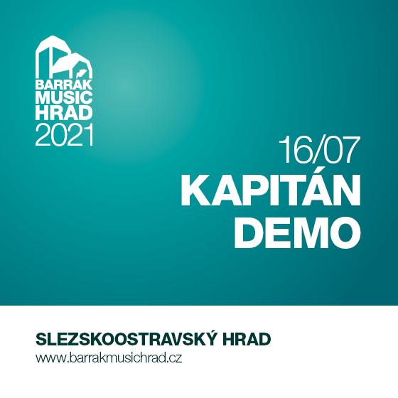 Kapitán Demo<br>Barrák music hrad
