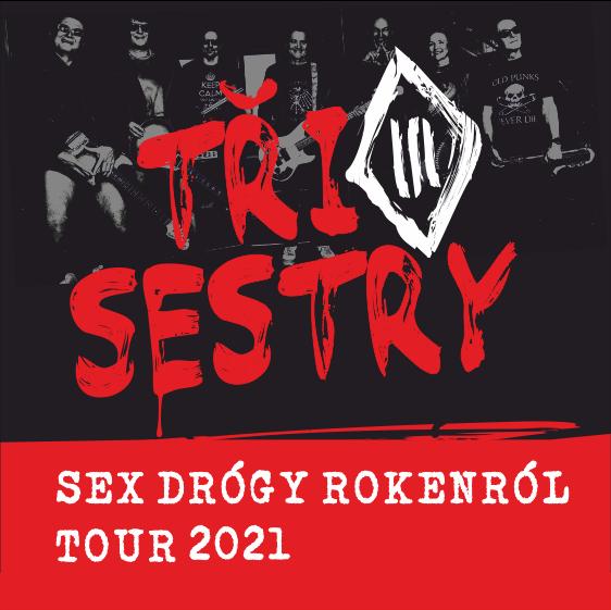 Tři sestry<br>Sex drógy rokenról tour<br>Vstup od 18+