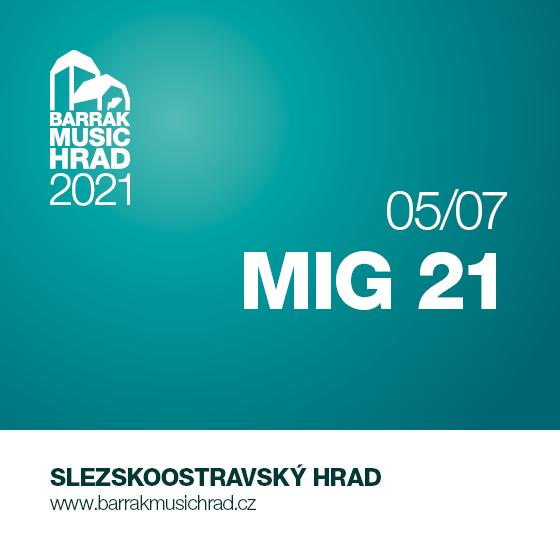 Mig 21<br>Barrák music hrad