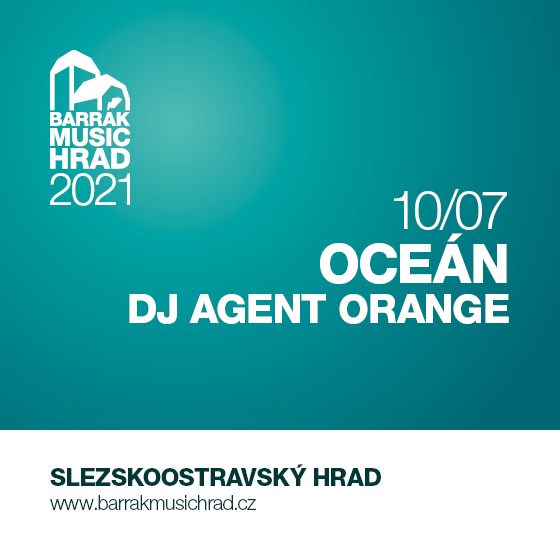 Oceán<br>DJ Agent orange<br>Barrák music hrad
