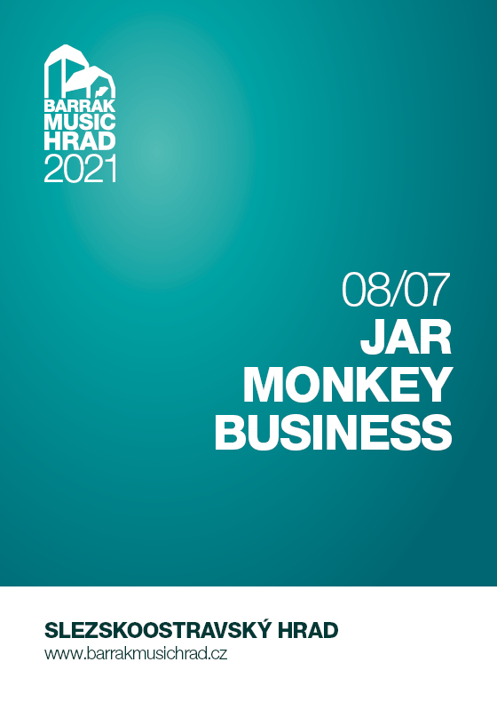 JAR, Monkey Business<br>Barrák music hrad 2021