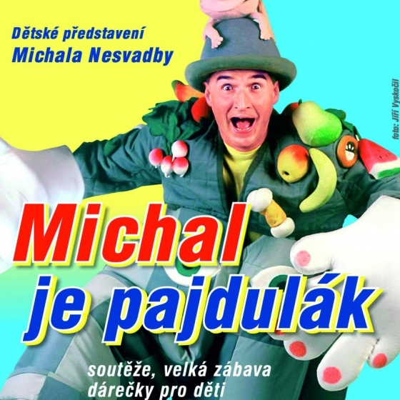 Michal je Pajdulák<br>Představení Michala Nesvadby<br>Hořické kulturní léto