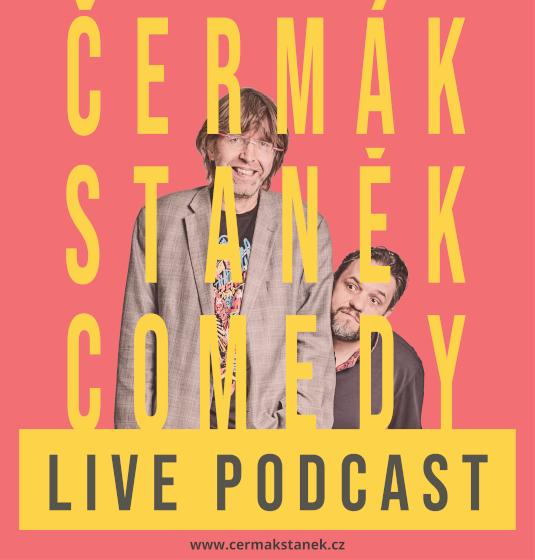 Čermák Staněk Comedy Podcast<br>Livepodcast