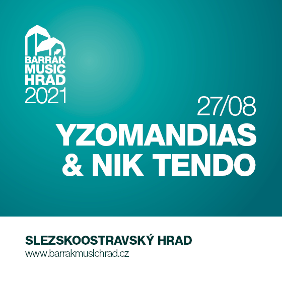 Yzomandias & Nik Tendo<br>Barrák music hrad