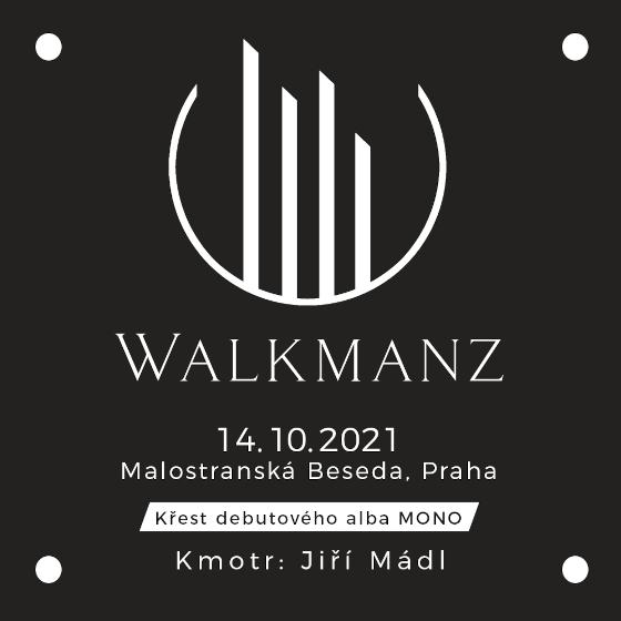 Walkmanz<br>Křest debutového alba MONO