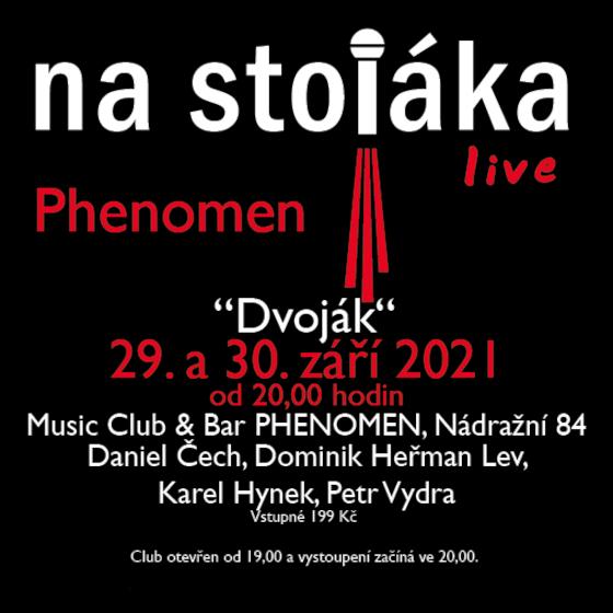 Na stojáka live - Dvoják<BR>Phenomen