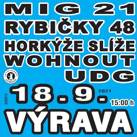 Výrava Open Air<br>Mig 21, Rybičky 48, Wohnout, UDG, Horkýže slíže