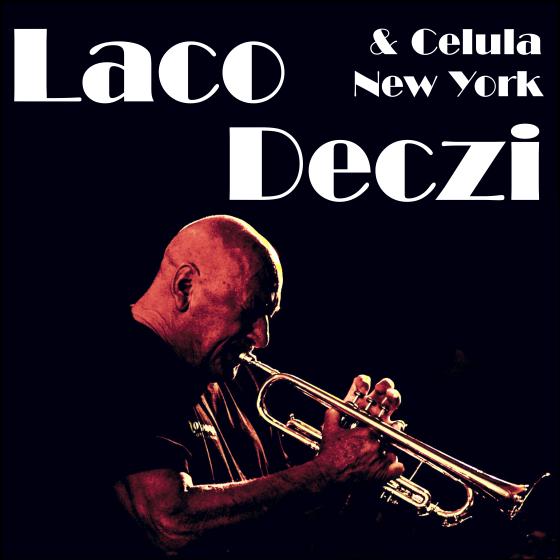 Laco Deczi<br>Celula New York
