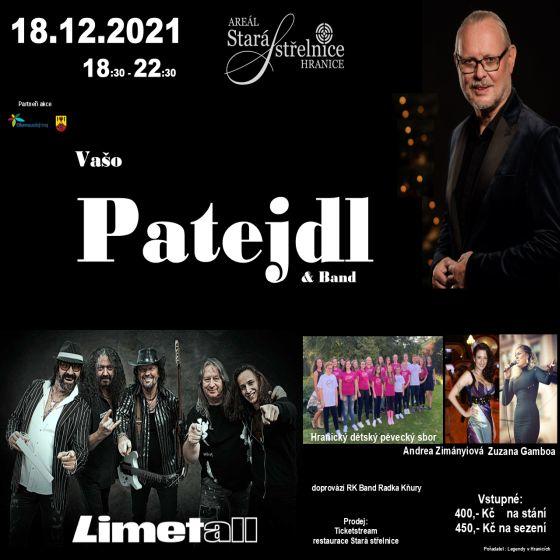 Vánoční turné Vašo Patejdl<br>Vystoupení skupiny Limetall<br>Dětský pěvecký sbor HDPS