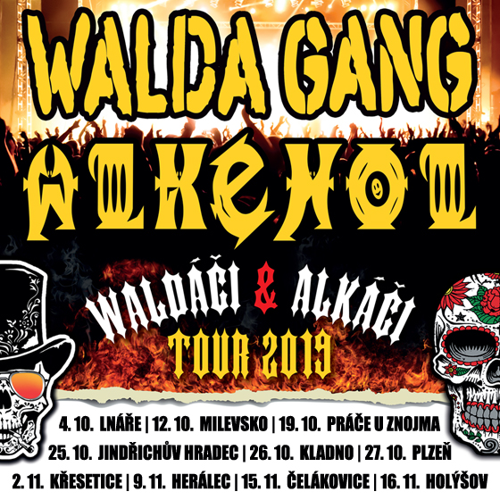 Walda Gang & Alkehol<br>Walďáci & Alkáči TOUR 2019