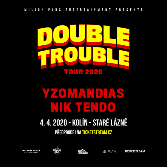 Double Trouble<br>Yzomandias, Nik Tendo, Decky