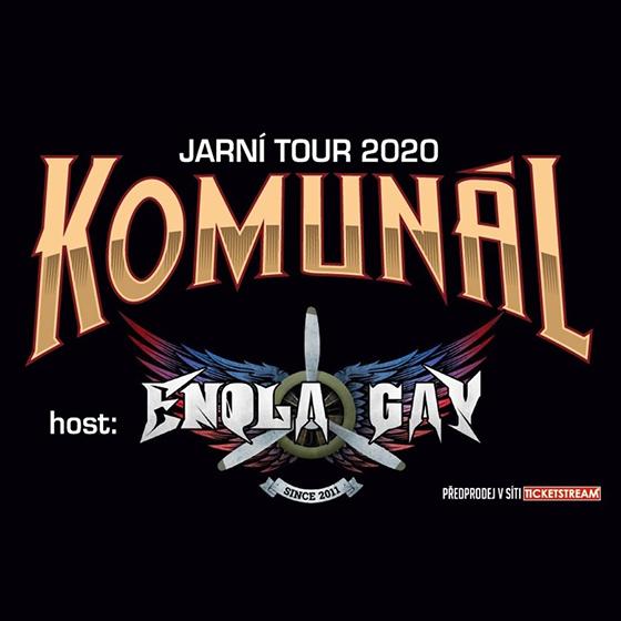 KOMUNÁL + host: Enola Gay<br>Tour 2020 Naše věc