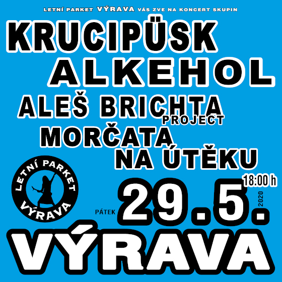 Krucipüsk, Alkehol, Aleš Brichta Project, Morčata na útěku<br>Výrava Open Air 2020