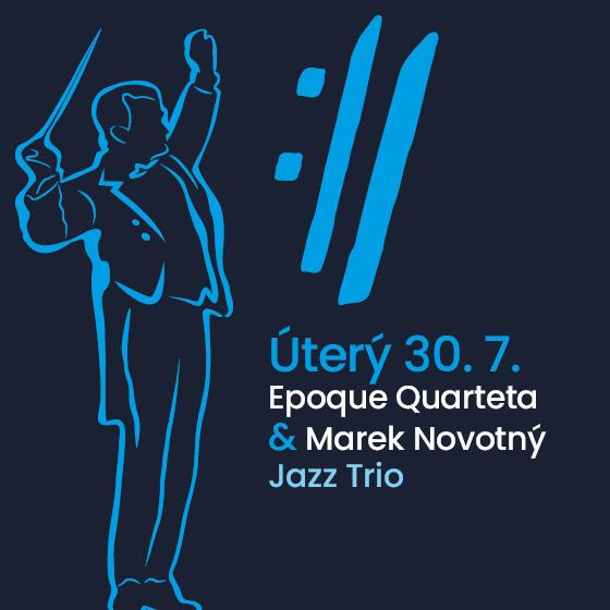Epoque Quartet a Marek Novotný Jazz Trio<BR>Mezinárodní hudební festival Český Krumlov 2019