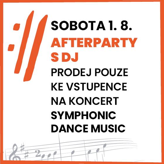 Afterparty Symphonic Dance Music<BR>Mezinárodní hudební festival Český Krumlov 2020<BR>platné pouze společně se vstupenkou na koncert Symphonic Dance Music
