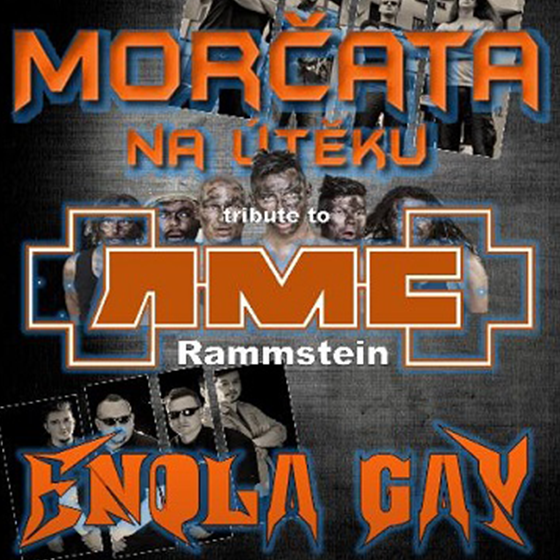 Morčata na útěku<br>host: RMC Rammstein tribute a Enola Gay
