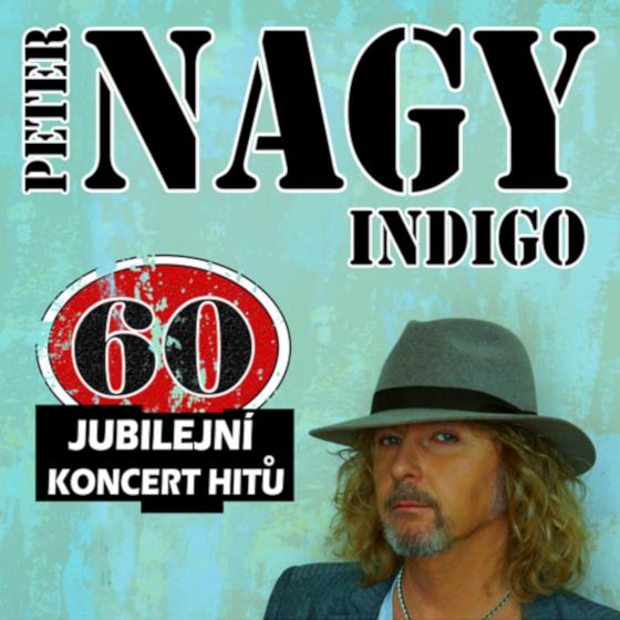 Peter Nagy & Indigo<br>60 – Jubilejní koncert hitů