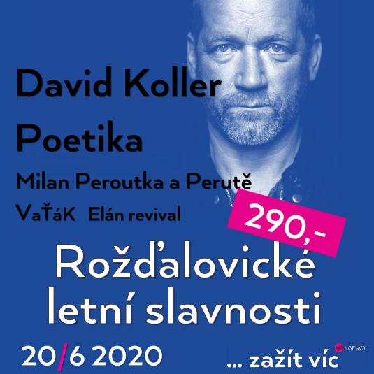 Rožďalovické letní slavnosti<br>Poetika, David Koller<br>Vaťák, Honza Křížek