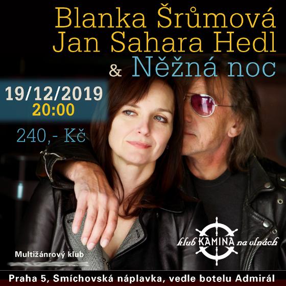 Blanka ŠRŮMOVÁ, Jan Sahara HEDL & Něžná noc