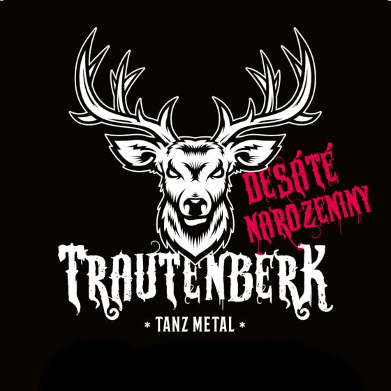 Trautenberk<br>10. narozeniny<br>Gratulanti: Horkýže Slíže