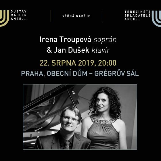 Irena Troupová & Jan Dušek<br>Festival VĚČNÁ NADĚJE<br>Gustav Mahler a terezínští skladatelé 2019