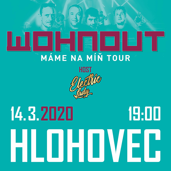 Wohnout<br>Máme na míň tour<br>Host: Electric Lady