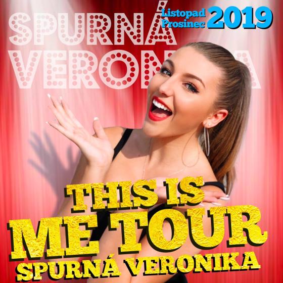 Veronika Spurná<BR>This is ME TOUR