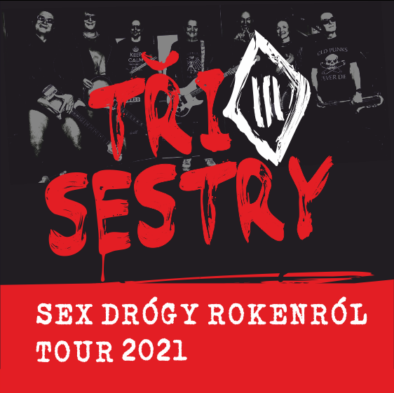 Tři sestry<br>Sex drógy rokenról tour 2021